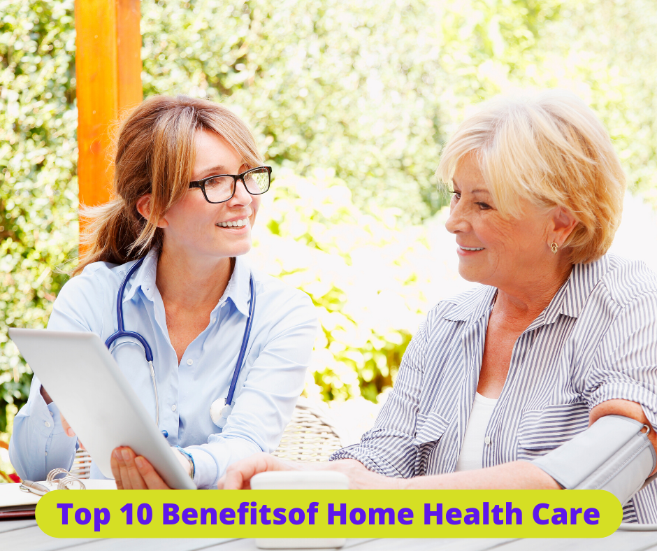 what are the benefits of home health care-